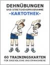 Trainingskartothek DEHNÜBUNGEN UND STRETCHING